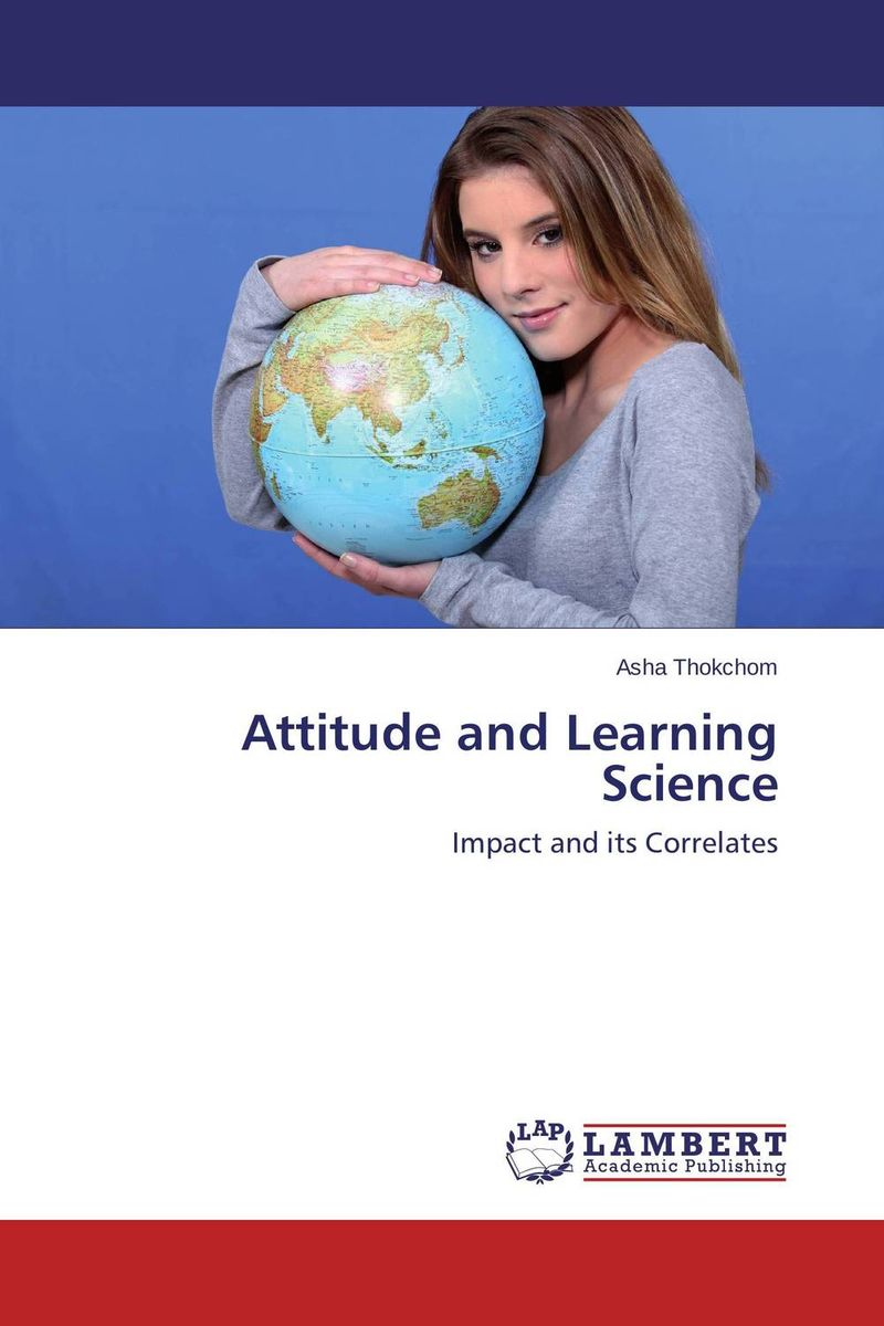 Attitude and Learning Science student attitude towards web based learning resources