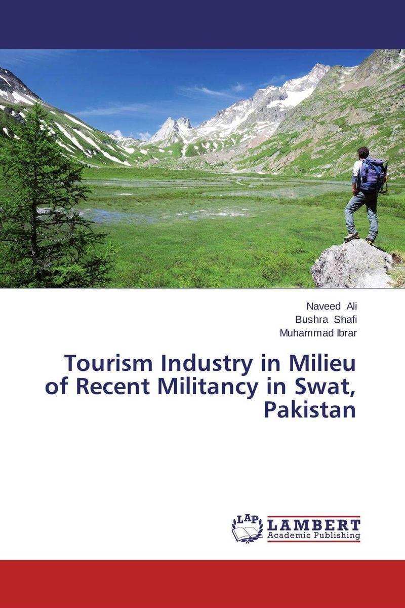 Tourism Industry in Milieu of Recent Militancy in Swat, Pakistan csr in tourism industry a case study of kasane chobe botswana