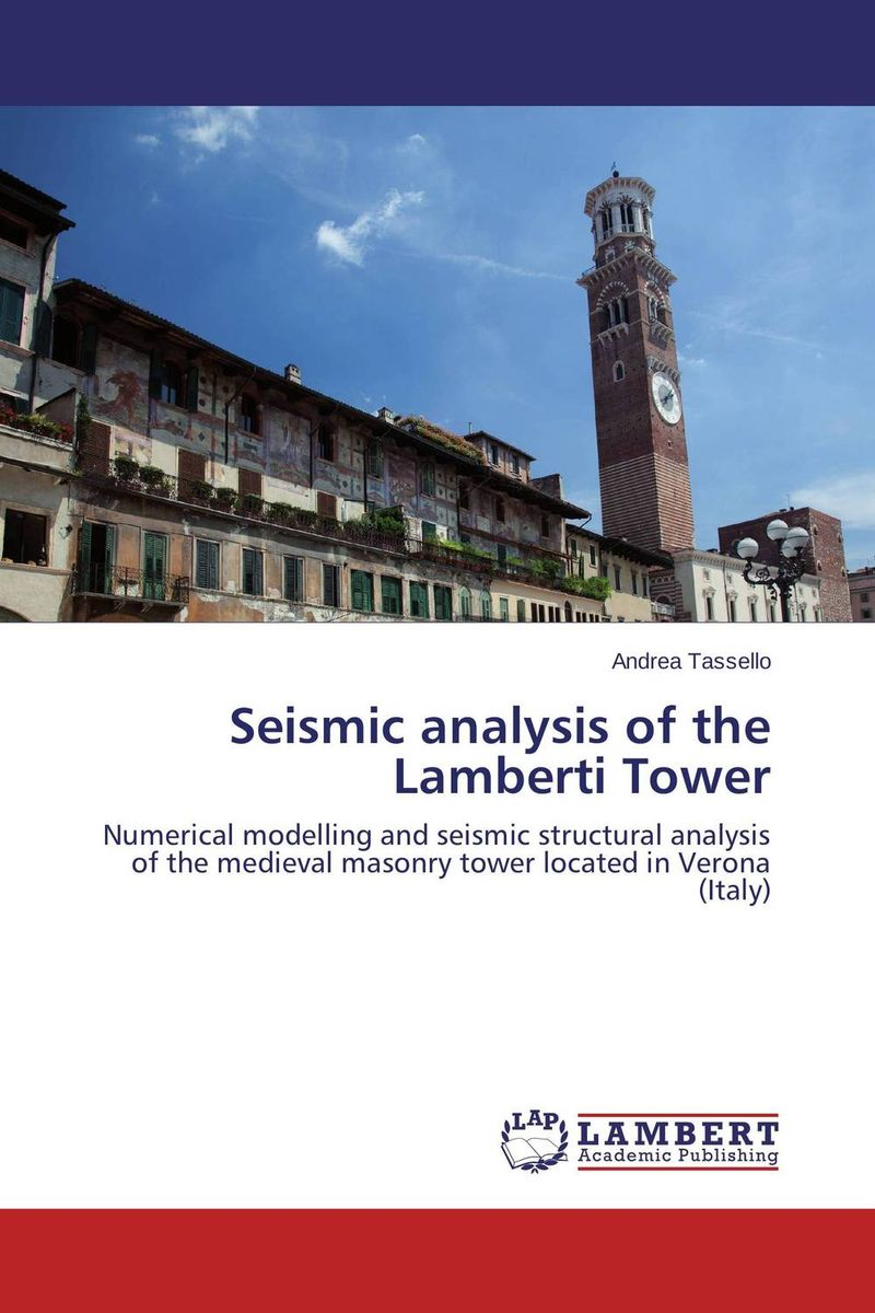 Seismic analysis of the Lamberti Tower a fort of nine towers