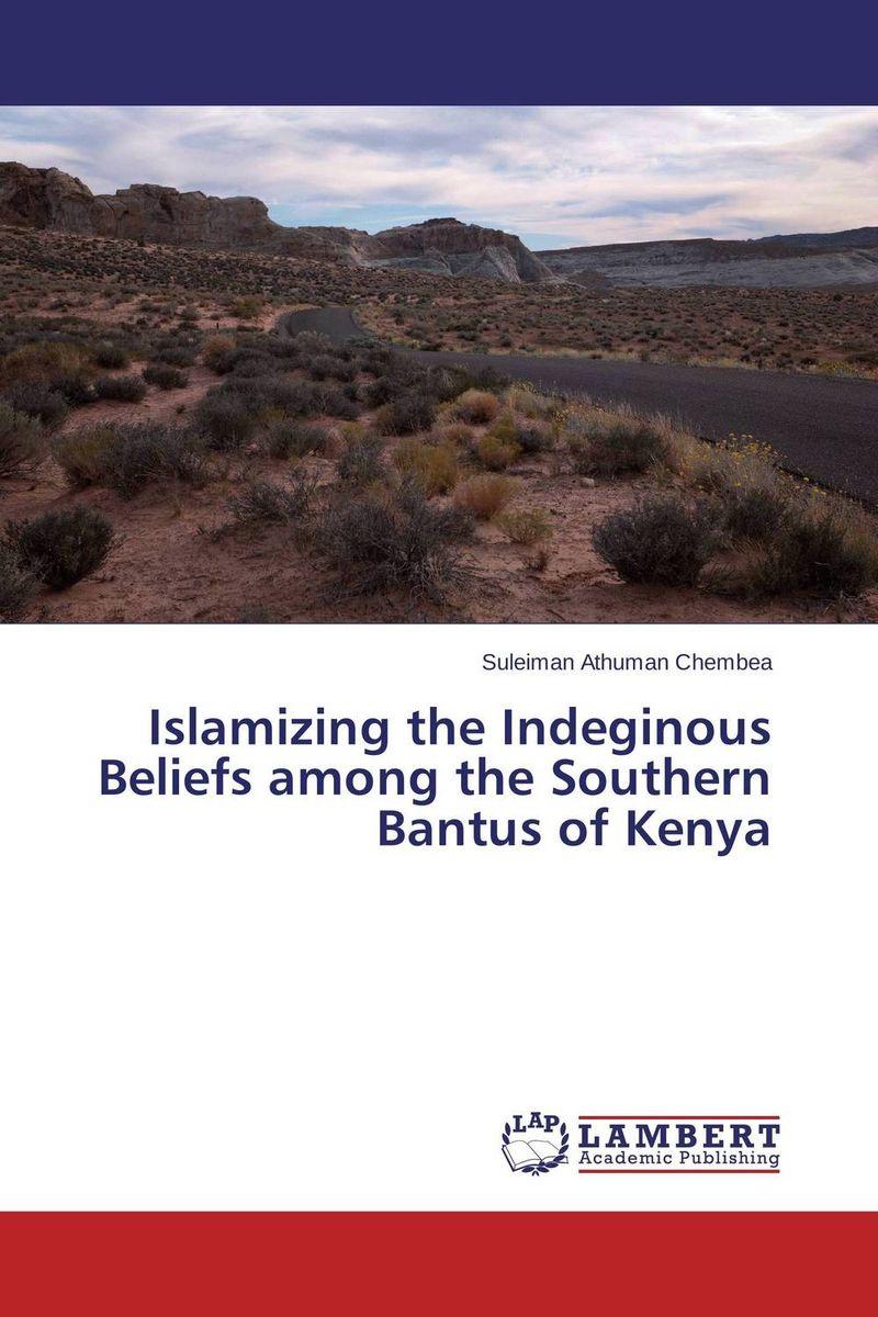 Islamizing the Indeginous Beliefs among the Southern Bantus of Kenya folk beliefs and nourishment of environment