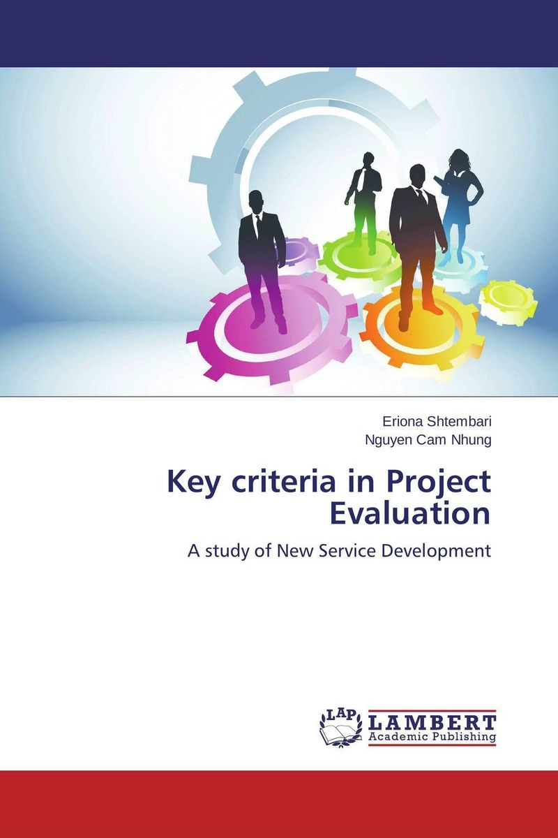Key criteria in Project Evaluation critical success criteria for public housing project delivery in ghana
