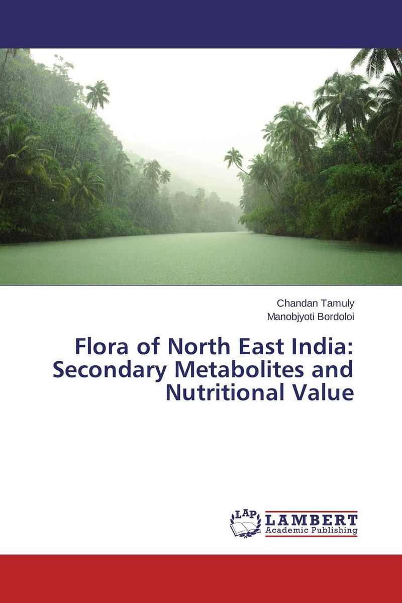 Flora of North East India: Secondary Metabolites and Nutritional Value салфетки heart of india 200 5