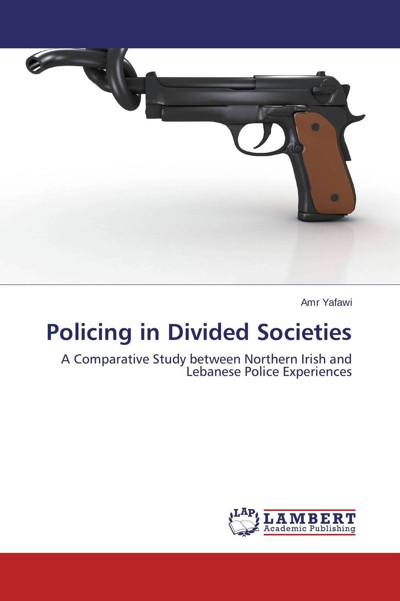 Policing in Divided Societies victor e kappeler community policing