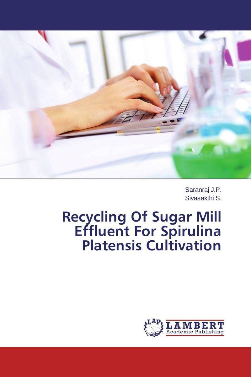Recycling Of Sugar Mill Effluent For Spirulina Platensis Cultivation sridhar k spirulina and lactobacillus sporogenes for aquaculture