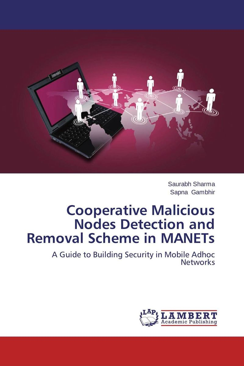 Cooperative Malicious Nodes Detection and Removal Scheme in MANETs cooperative methods in optimisation