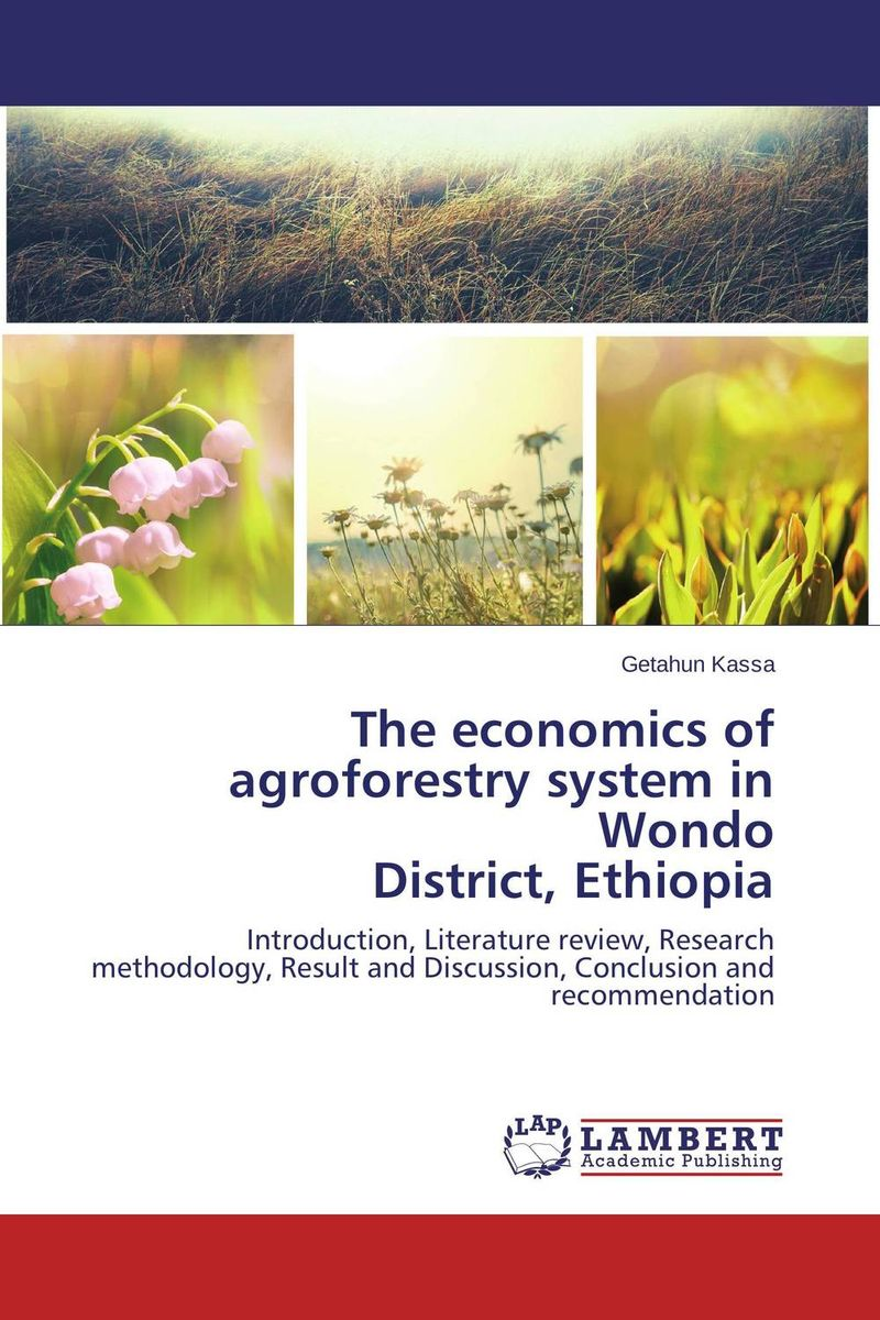 The economics of agroforestry system in Wondo  District, Ethiopia narinder kumar sharma h p singh and j s samra poplar and wheat agroforestry system