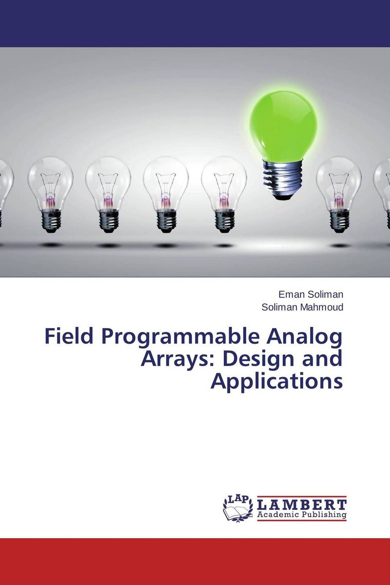 Field Programmable Analog Arrays: Design and Applications