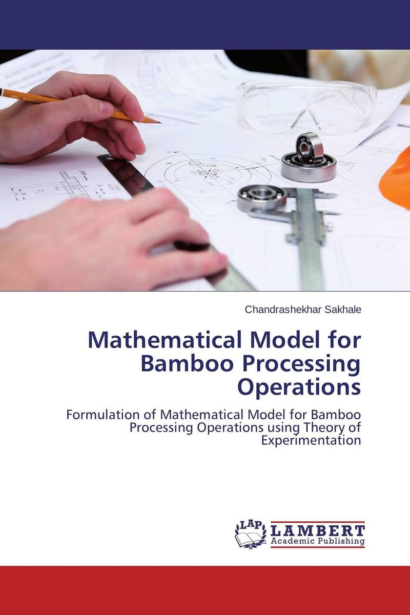 Mathematical Model for Bamboo Processing Operations processing properties