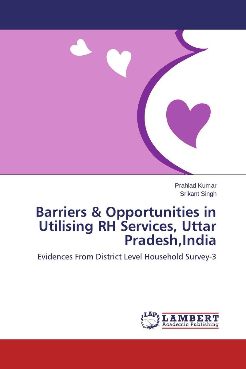 Barriers & Opportunities in Utilising RH Services, Uttar Pradesh,India prostate screening motivating factors and barriers