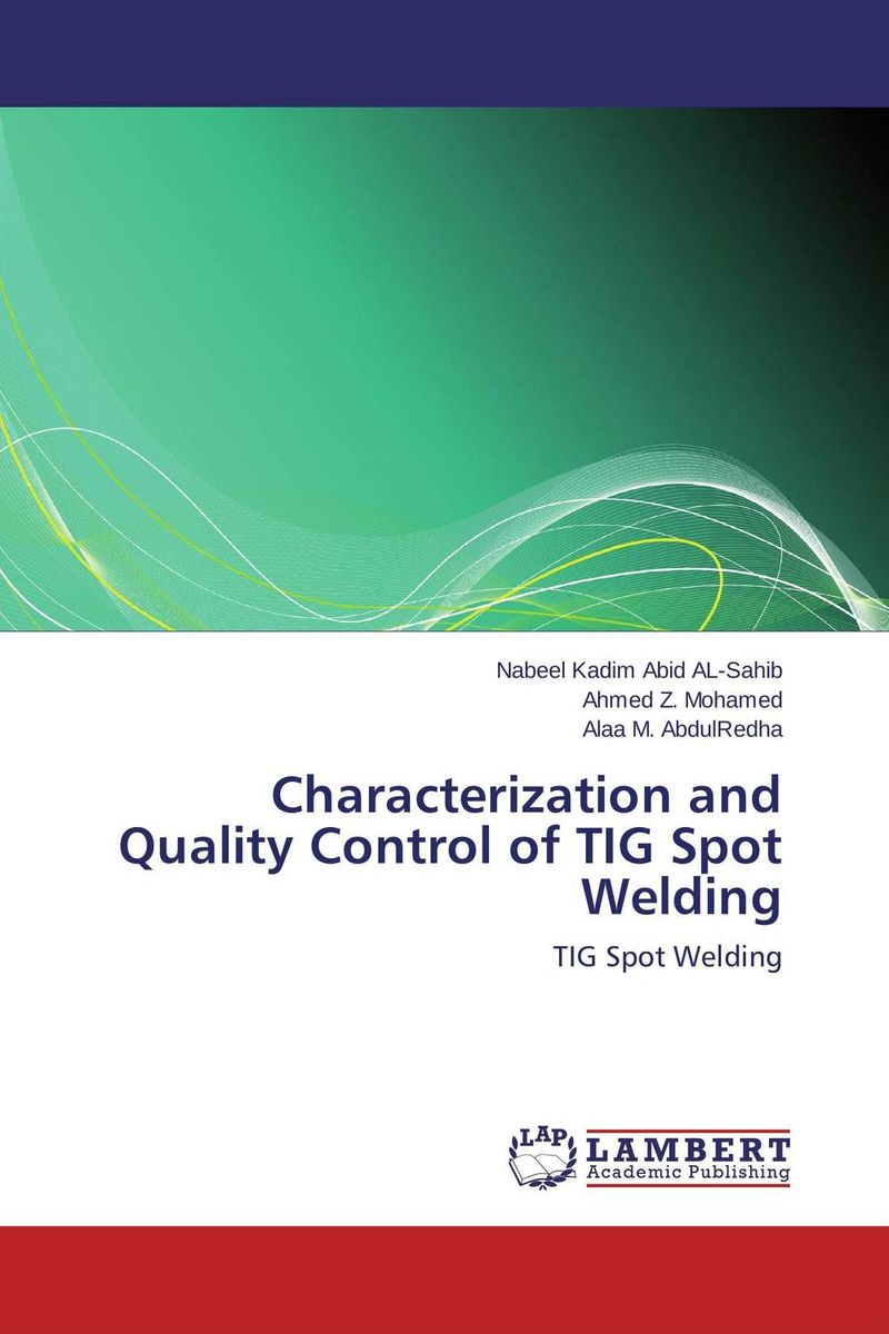 Characterization and Quality Control of TIG Spot Welding purnima sareen sundeep kumar and rakesh singh molecular and pathological characterization of slow rusting in wheat