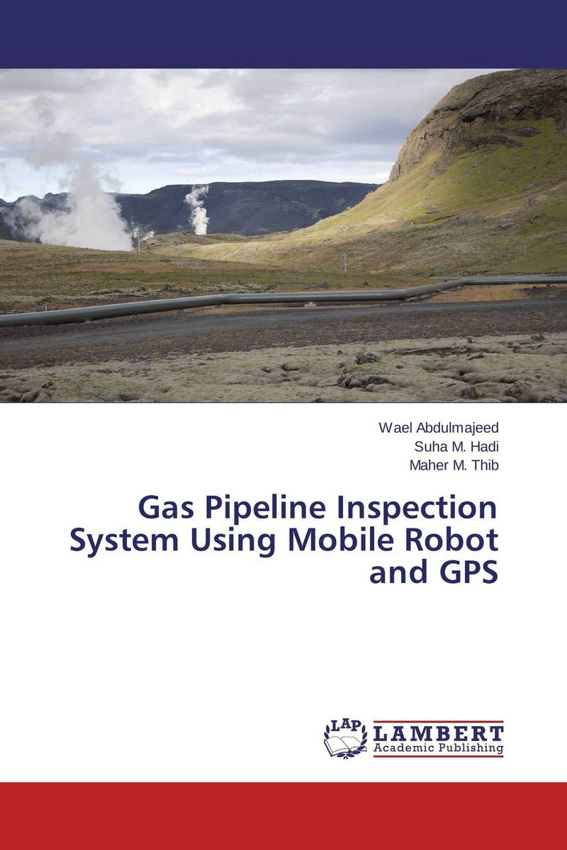 Gas Pipeline Inspection System Using Mobile Robot and GPS gas pipeline inspection system using mobile robot and gps