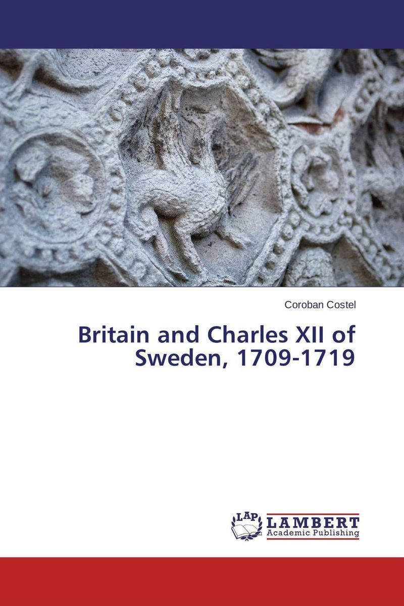 Britain and Charles XII of Sweden, 1709-1719 red tide the chronicles of the exile 3