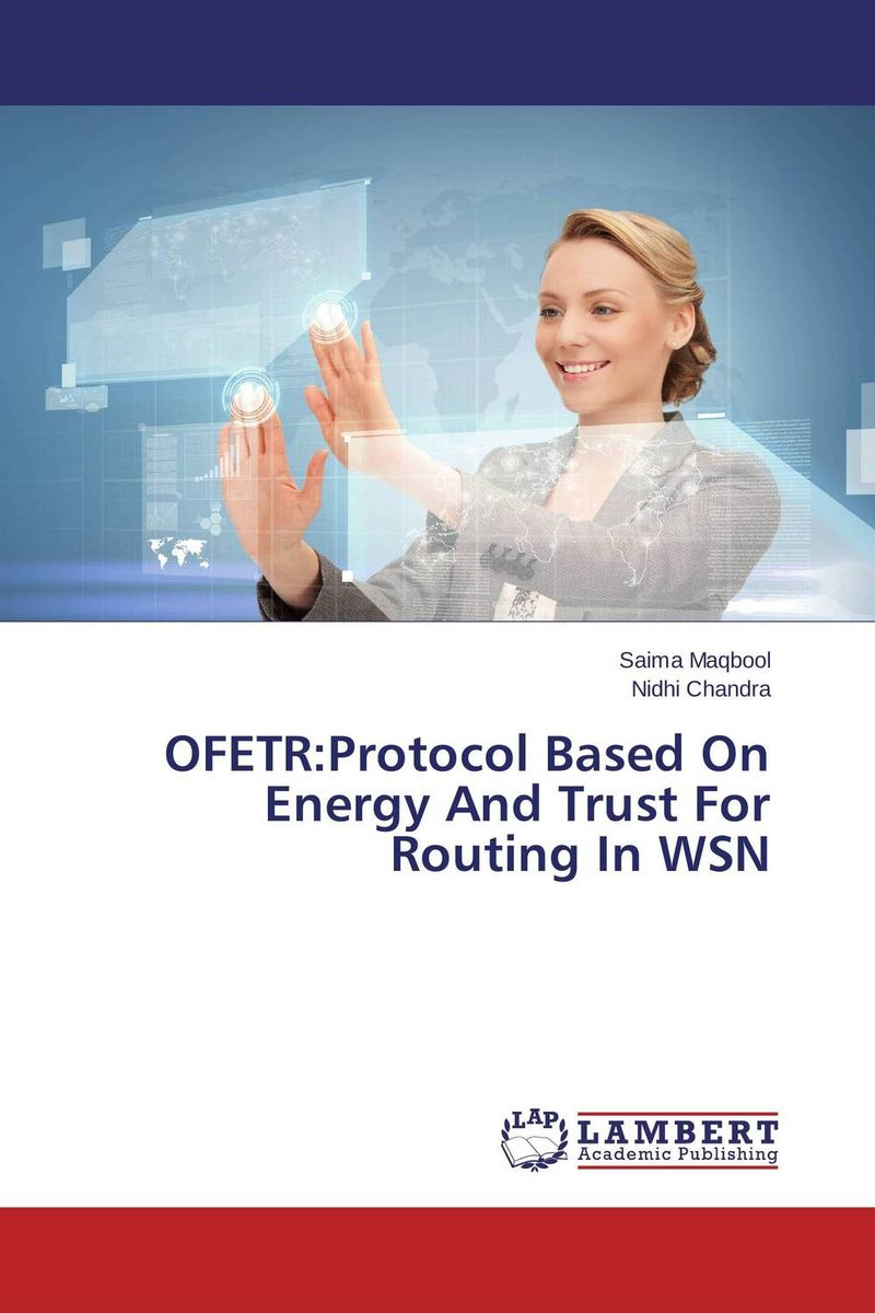OFETR:Protocol Based On Energy And Trust For Routing In WSN heena dhawan a heterogenous clustering protocol in wsn href leach protocol
