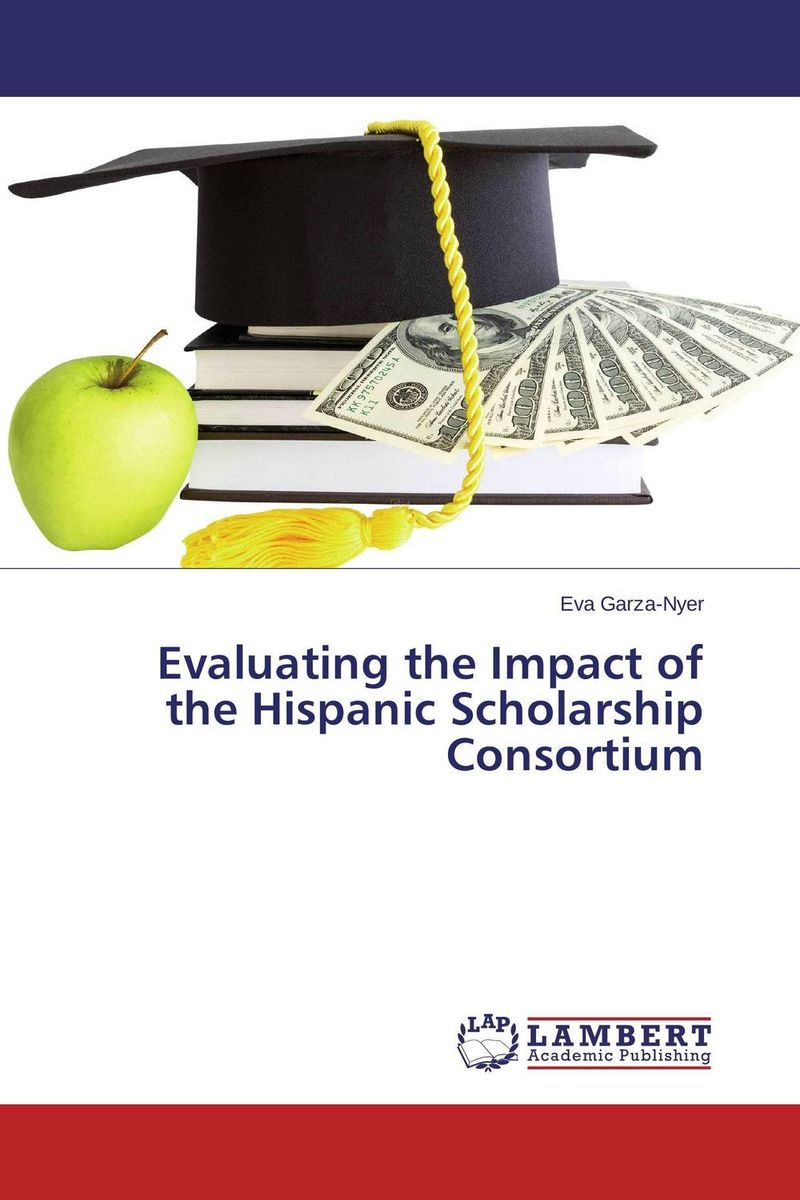 Evaluating the Impact of the Hispanic Scholarship Consortium