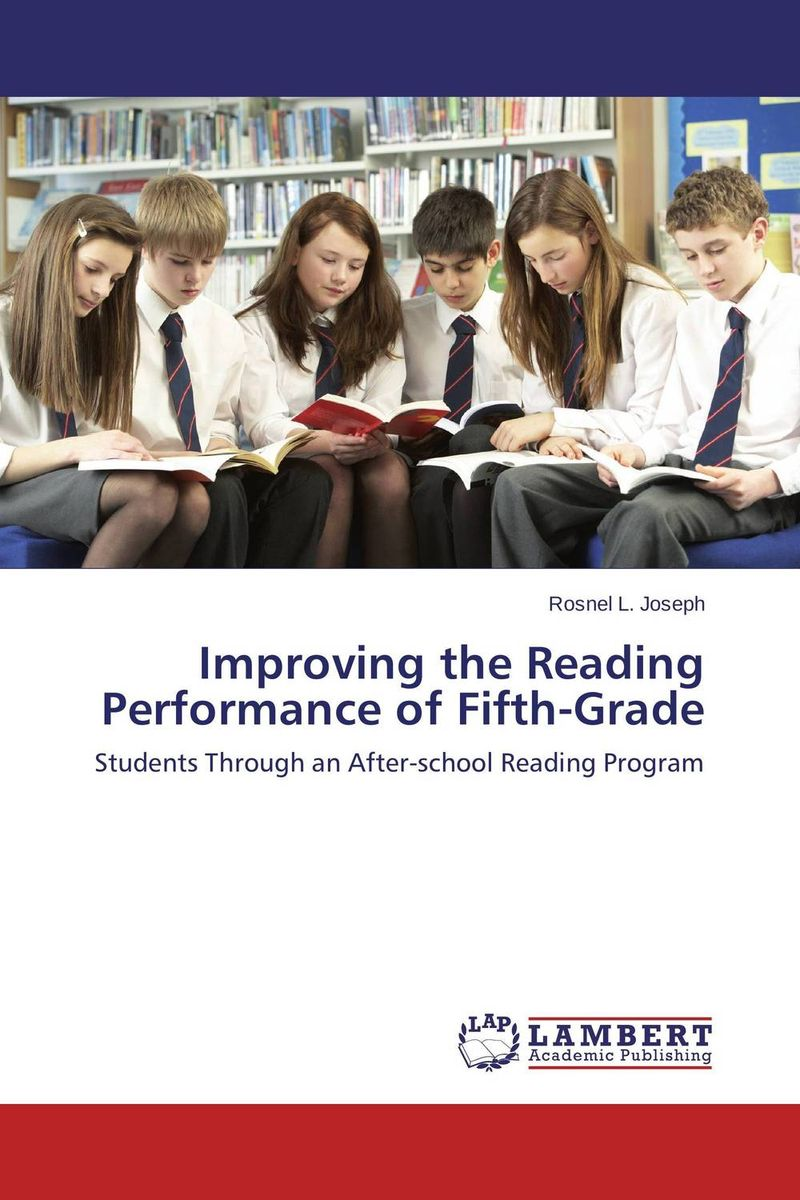 Improving the Reading Performance of Fifth-Grade reader self efficacy and reading instruction
