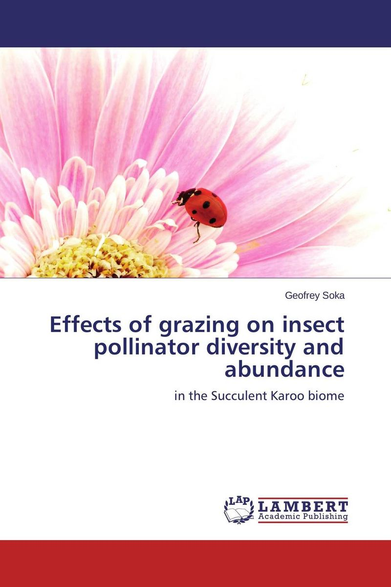 Effects of grazing on insect pollinator diversity and abundance effects of grazing on insect pollinator diversity and abundance