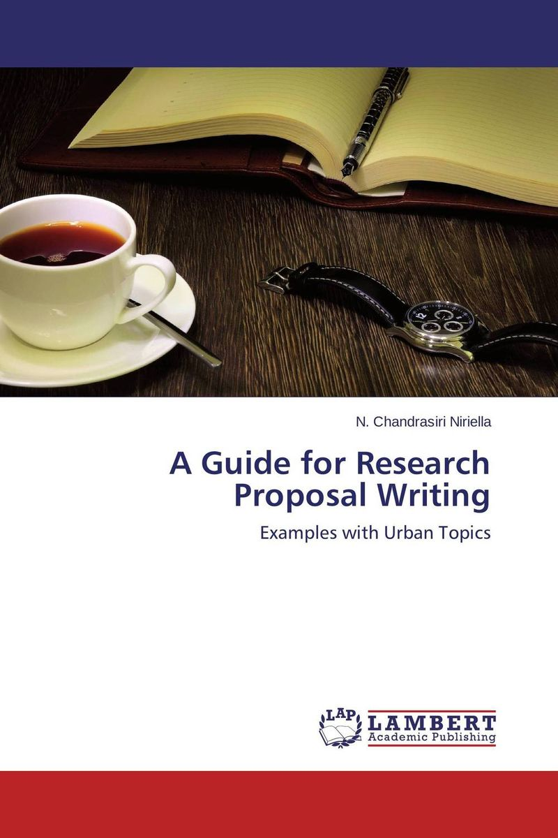 A Guide for Research Proposal Writing