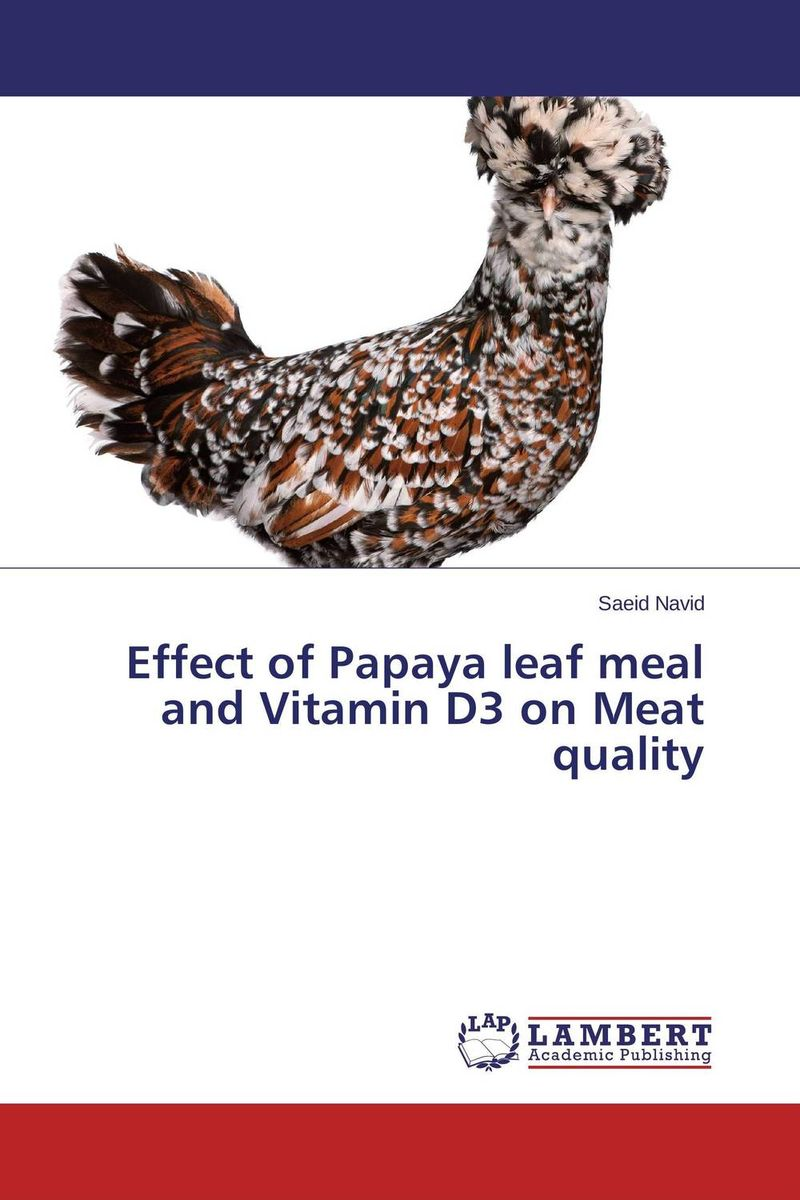 Effect of Papaya leaf meal and Vitamin D3 on Meat quality saeid navid effect of papaya leaf meal and vitamin d3 on meat quality