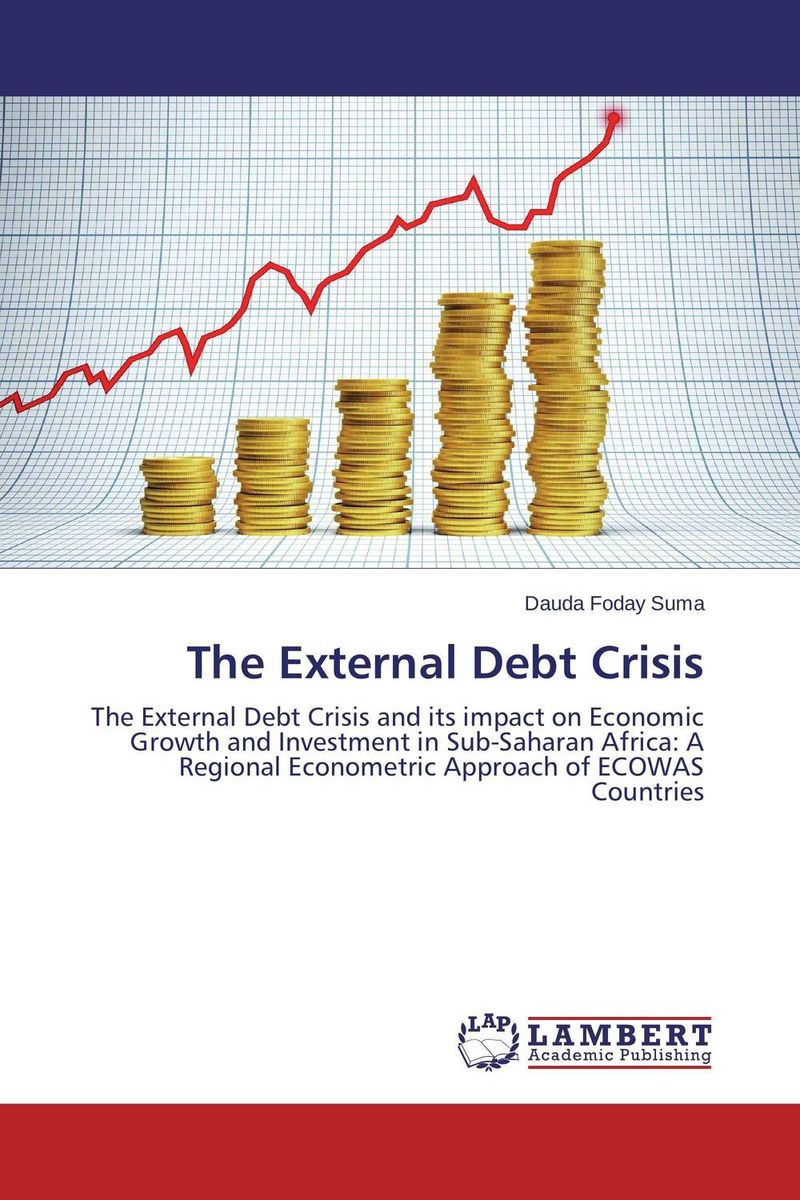 The External Debt Crisis chinedu chinedu the debt growth link in sub saharan africa