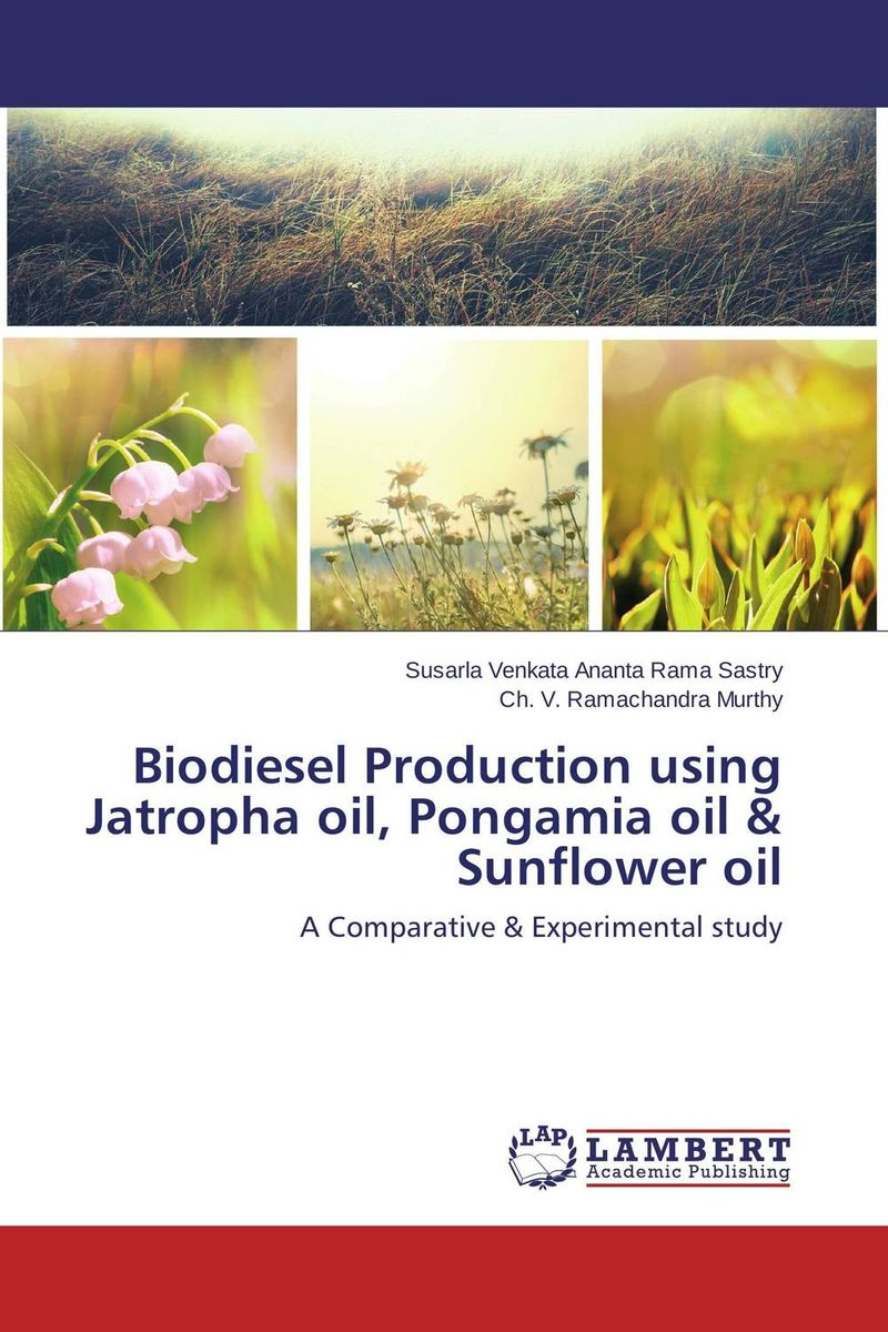 Biodiesel Production using Jatropha oil, Pongamia oil & Sunflower oil muhammad firdaus sulaiman estimation of carbon footprint in jatropha curcas seed production