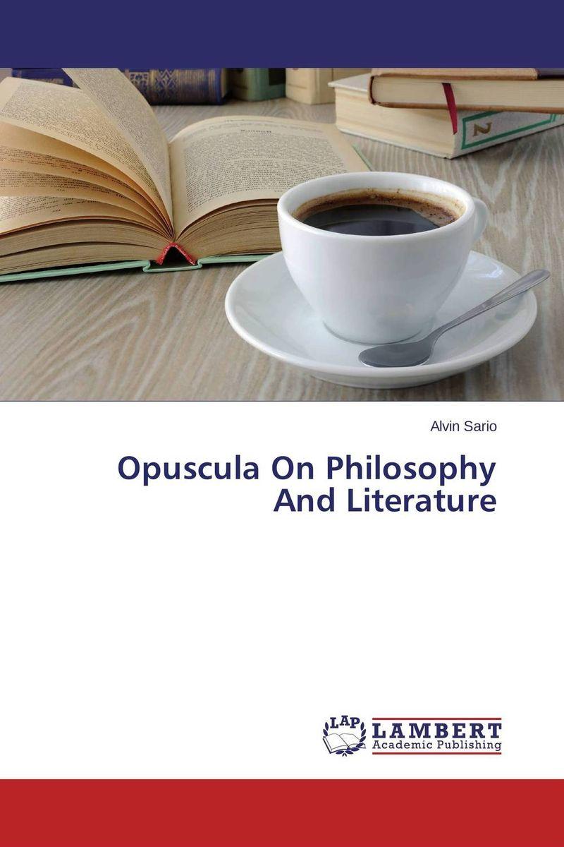Opuscula On Philosophy And Literature оцинкованный фартук на парапет