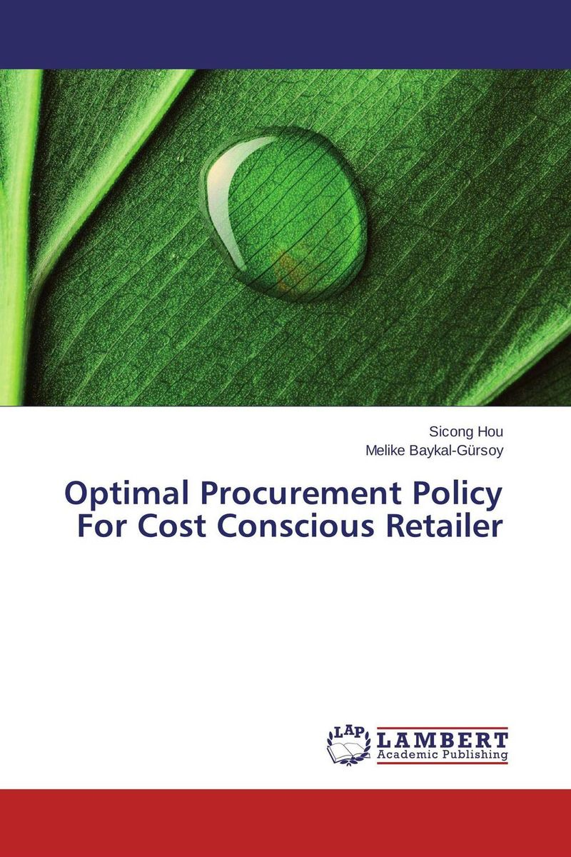 Optimal Procurement Policy For Cost Conscious Retailer xuan liu time consistency of optimal policy in a small open economy