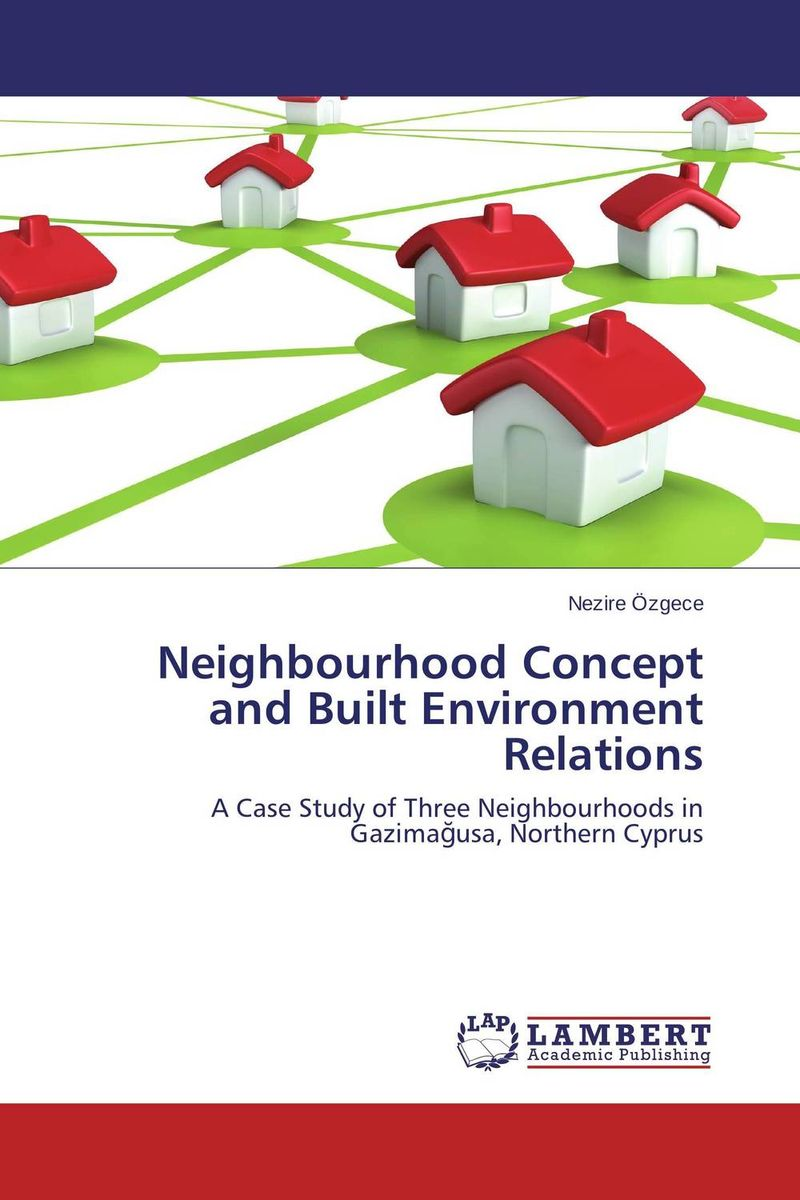 Neighbourhood Concept and Built Environment Relations elah maitreya the connection the visible and the invisible