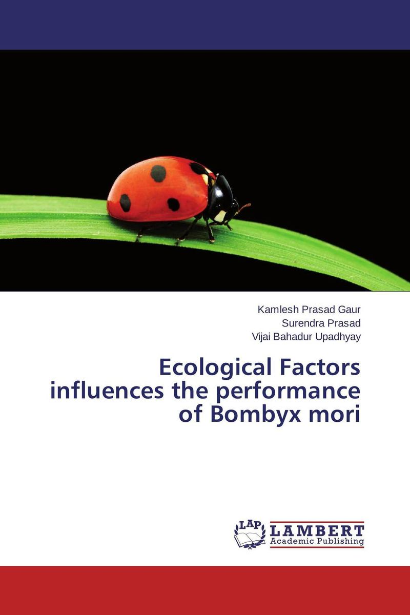 Ecological Factors influences the performance of Bombyx mori цена