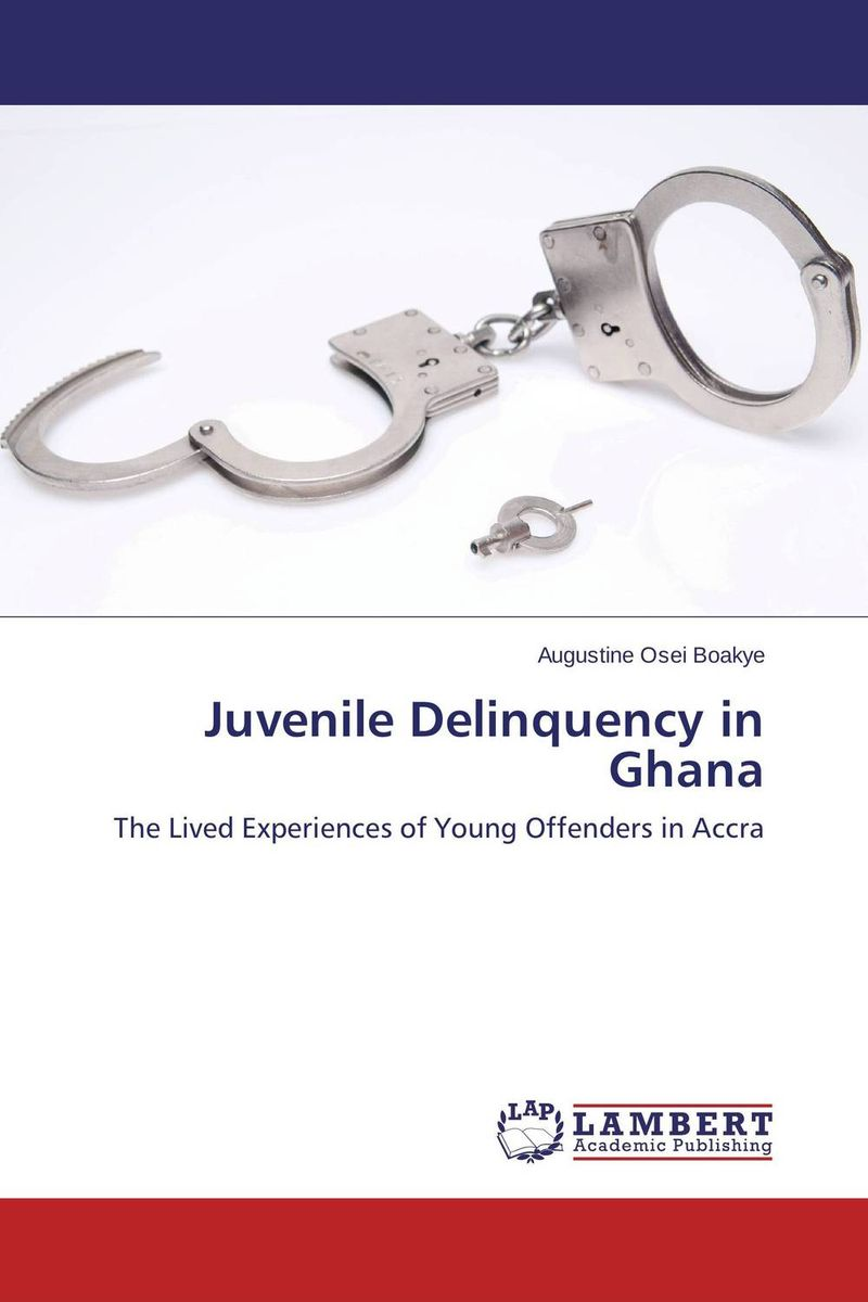 Juvenile Delinquency in Ghana k mukerji mukerji assessment of delinquency – an examinati on of personality