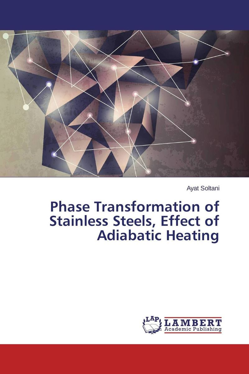 Phase Transformation of Stainless Steels, Effect of Adiabatic Heating laser beam welding of stainless steels