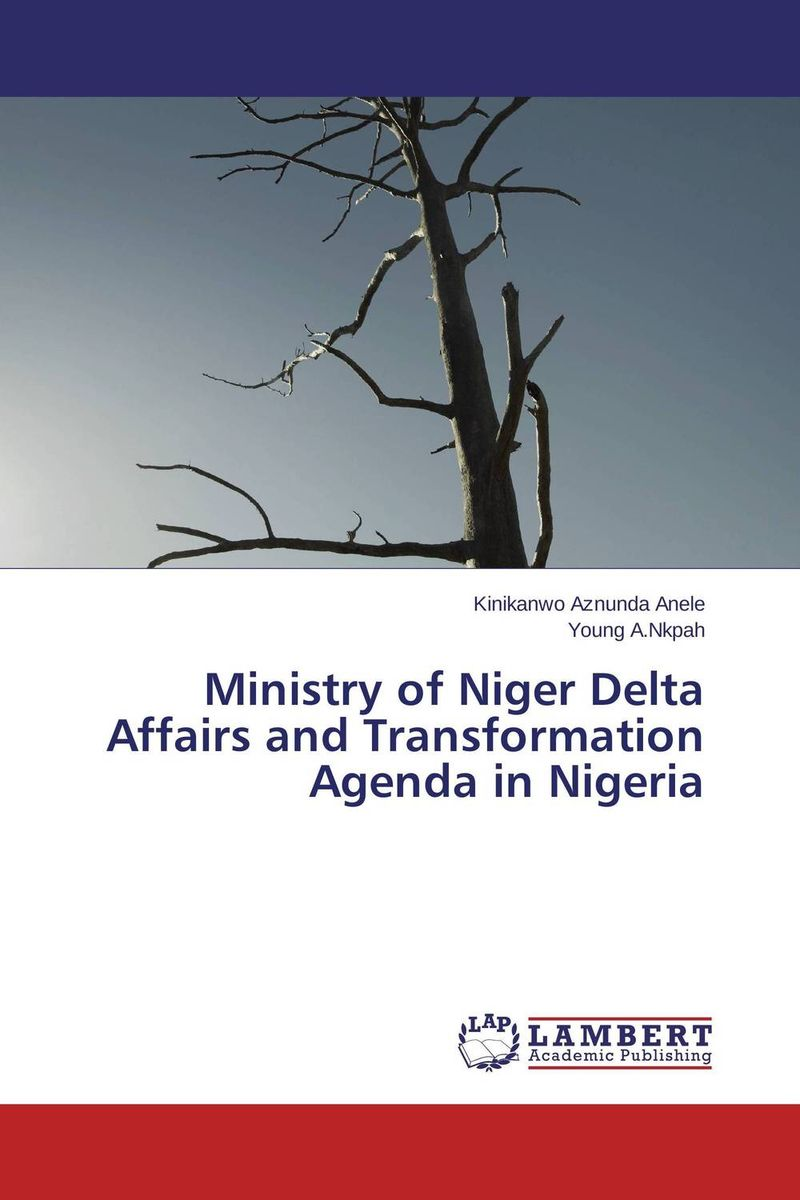 Ministry of Niger Delta Affairs and Transformation Agenda in Nigeria dearomatization of crude oil