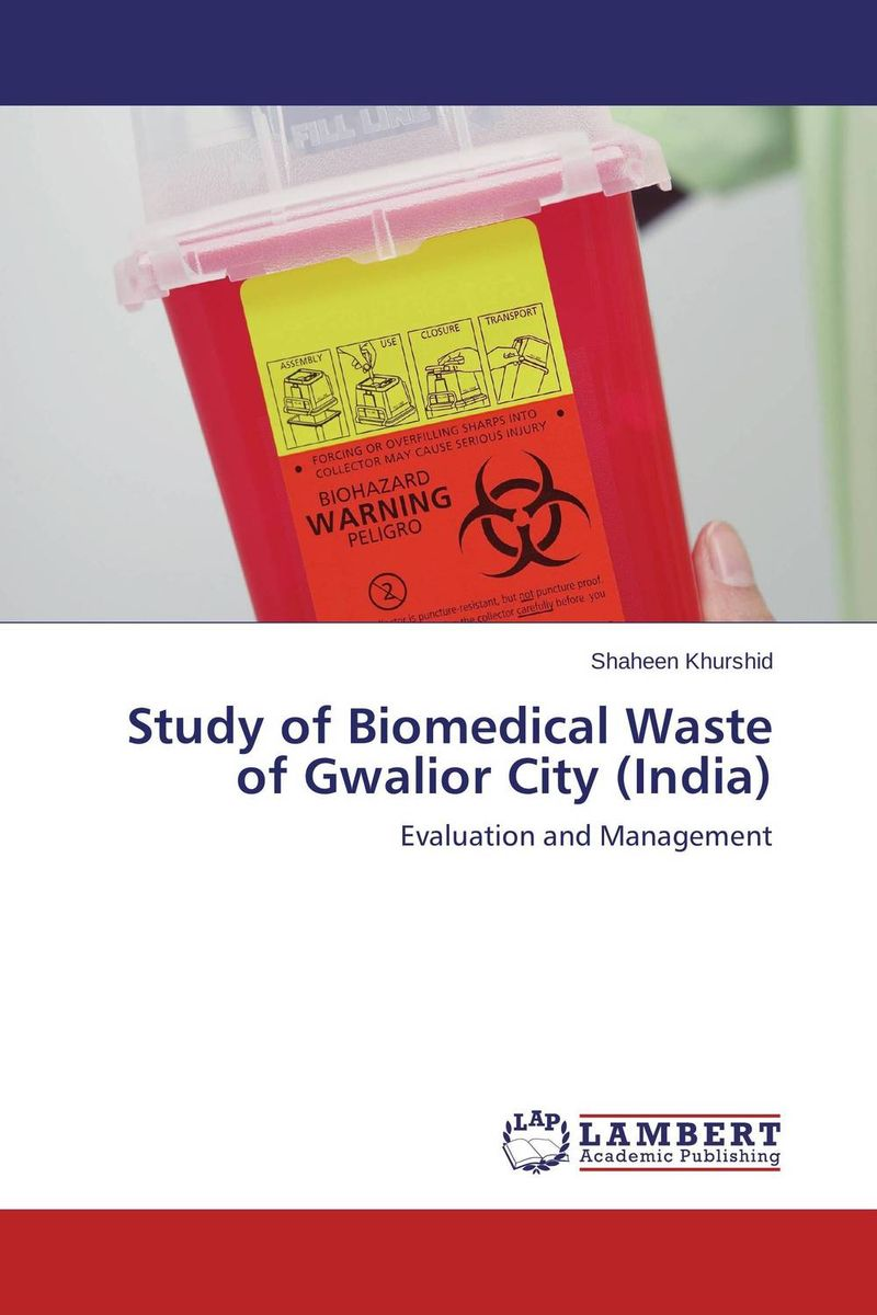Study of Biomedical Waste of Gwalior City (India)