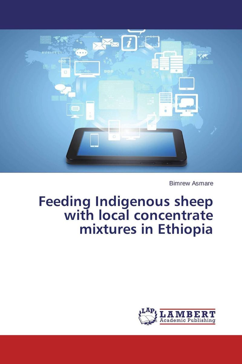 Feeding Indigenous sheep with local concentrate mixtures in Ethiopia agatha daniel and charles olungah women s indigenous knowledge in household food security