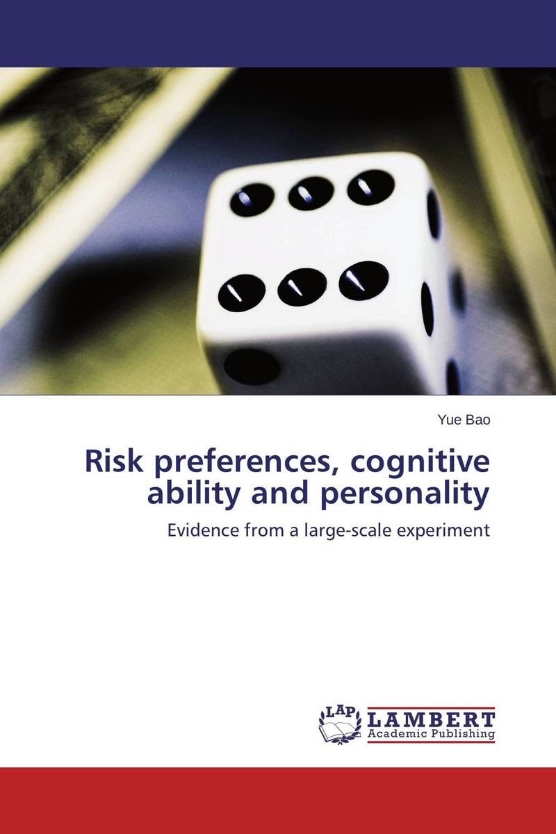 Risk preferences, cognitive ability and personality investor s personality and cognitive biases
