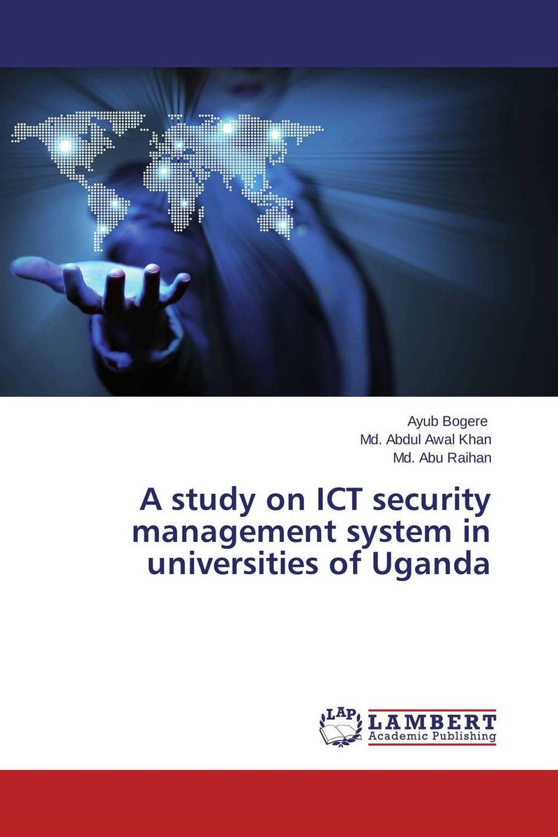 A study on ICT security management system in universities of Uganda ict in disaster management case study of kenya red cross society