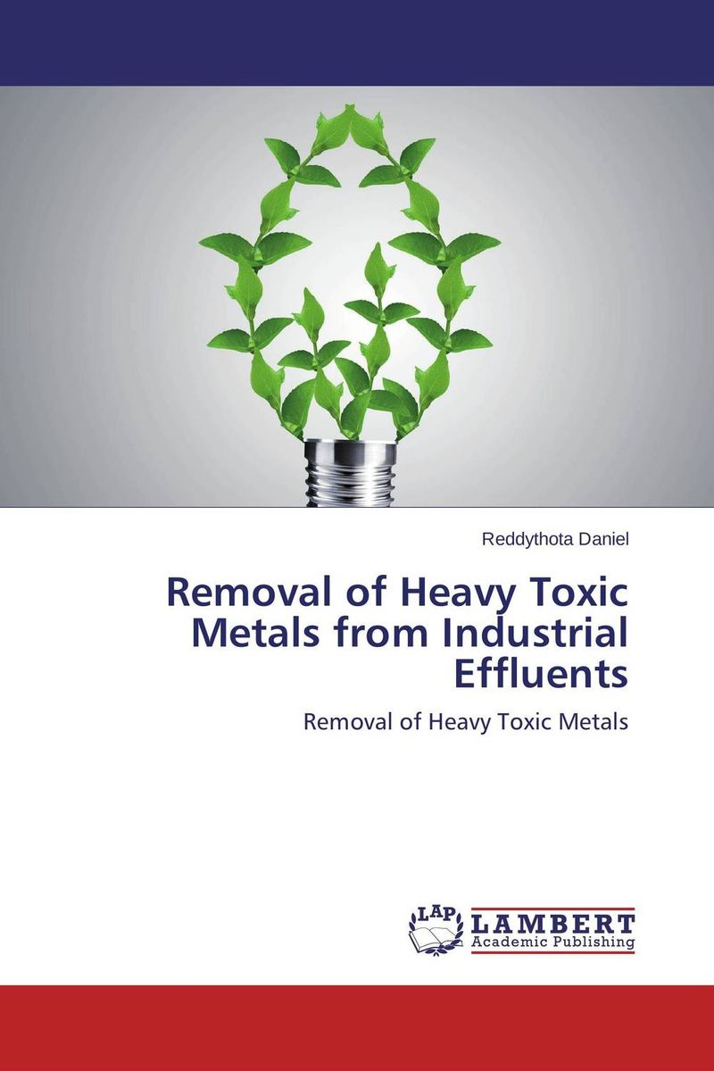 Removal of Heavy Toxic Metals from Industrial Effluents купить