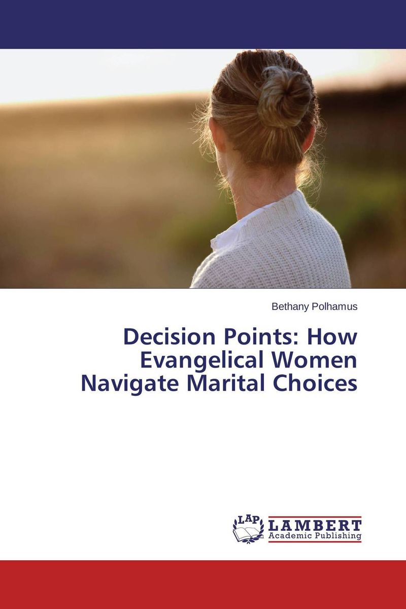 цены Decision Points: How Evangelical Women Navigate Marital Choices