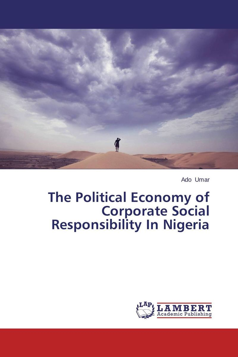 The Political Economy of  Corporate Social Responsibility In Nigeria michael kumi sustainable electricity production in a developing economy