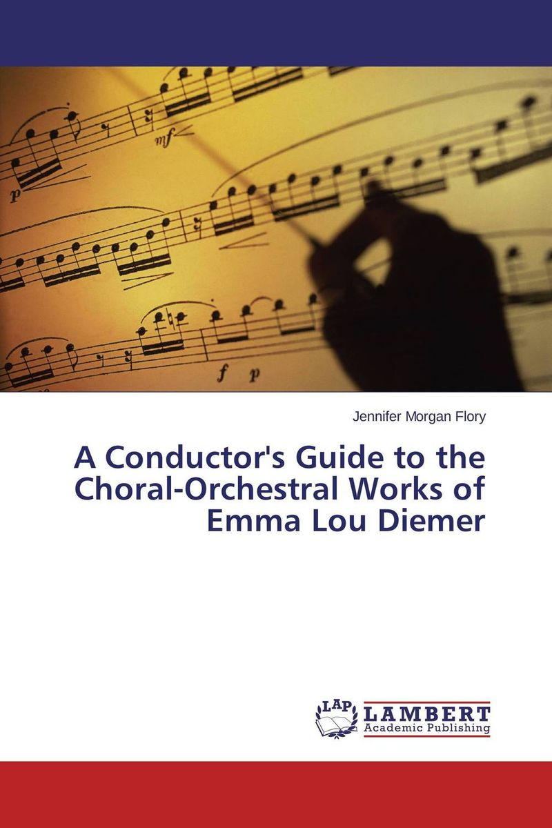 A Conductor's Guide to the Choral-Orchestral Works of Emma Lou Diemer ineta ilgunaite jonusas the lithuanian choral tradition
