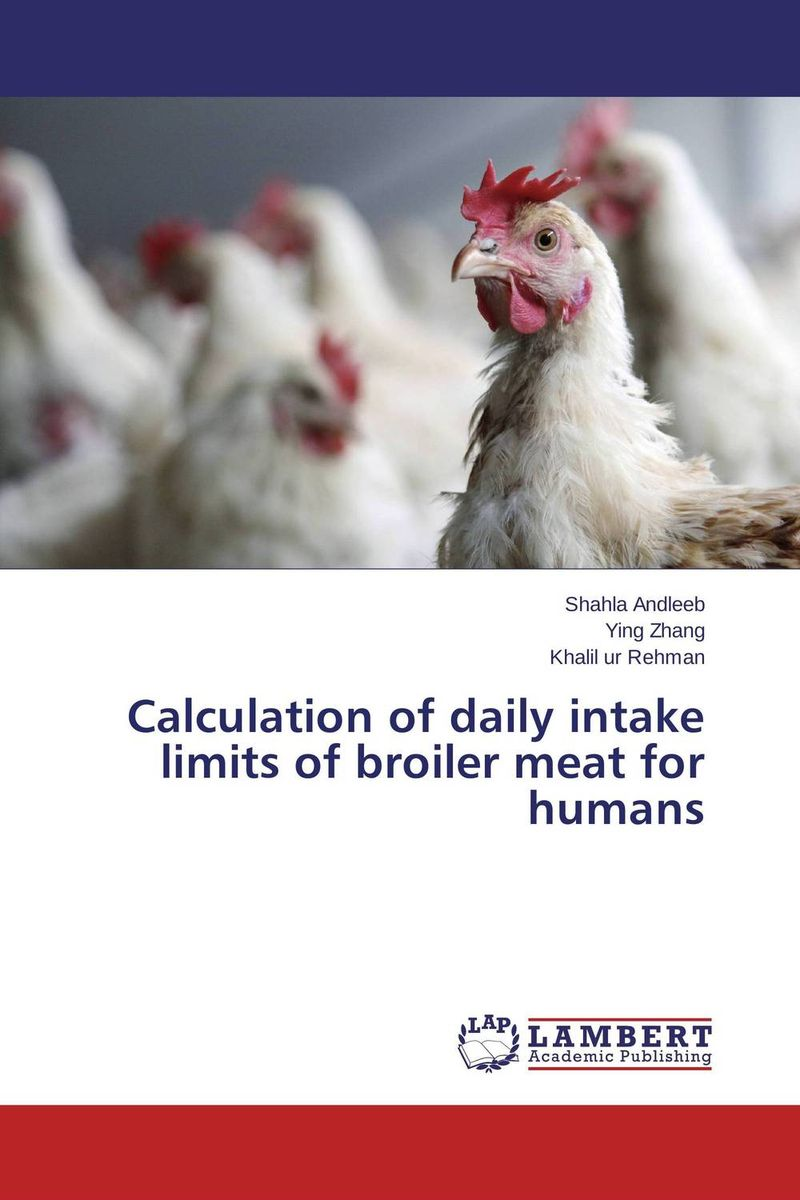 Calculation of daily intake limits of broiler meat for humans handbook of the exhibition of napier relics and of books instruments and devices for facilitating calculation
