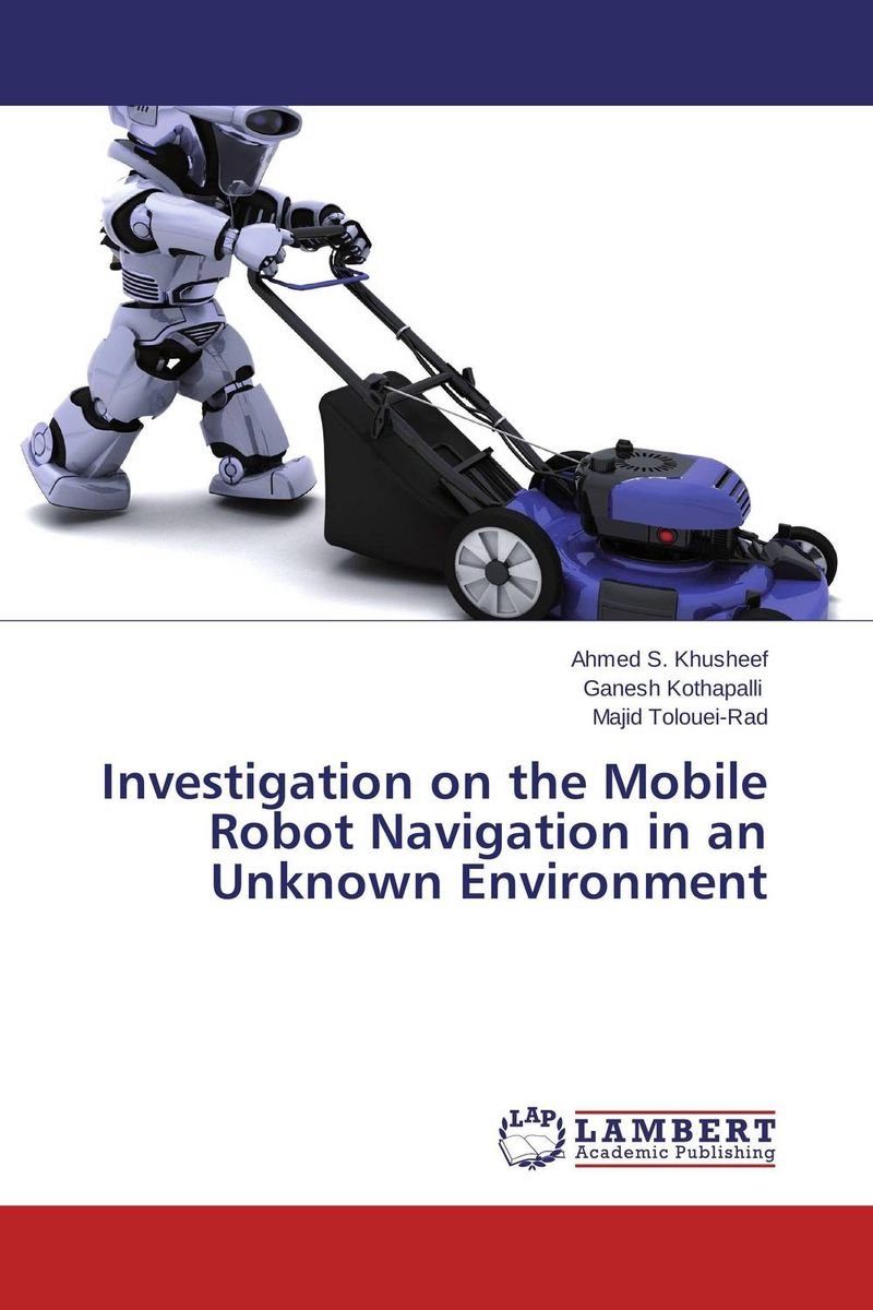 Investigation on the Mobile Robot Navigation in an Unknown Environment