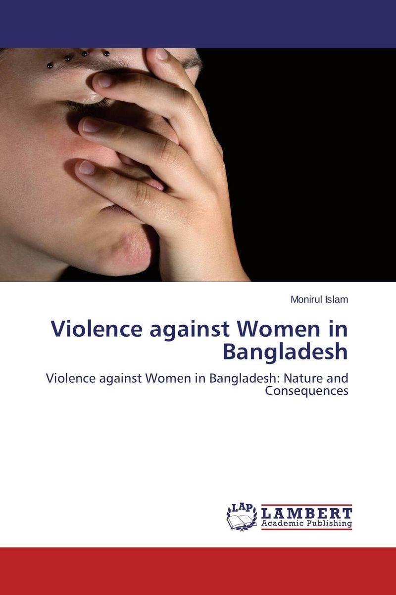 Violence against Women in Bangladesh nation gender and cultures of violence