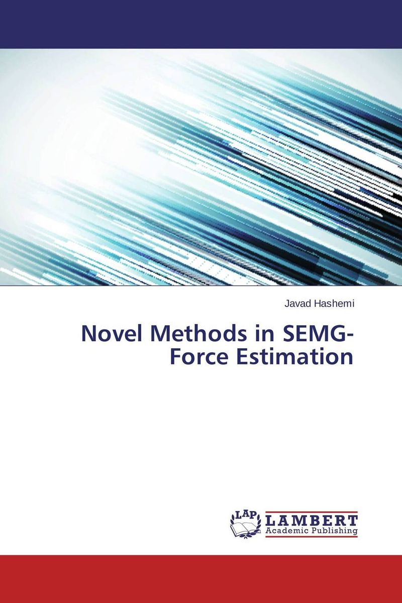 Novel Methods in SEMG-Force Estimation the lonely polygamist – a novel