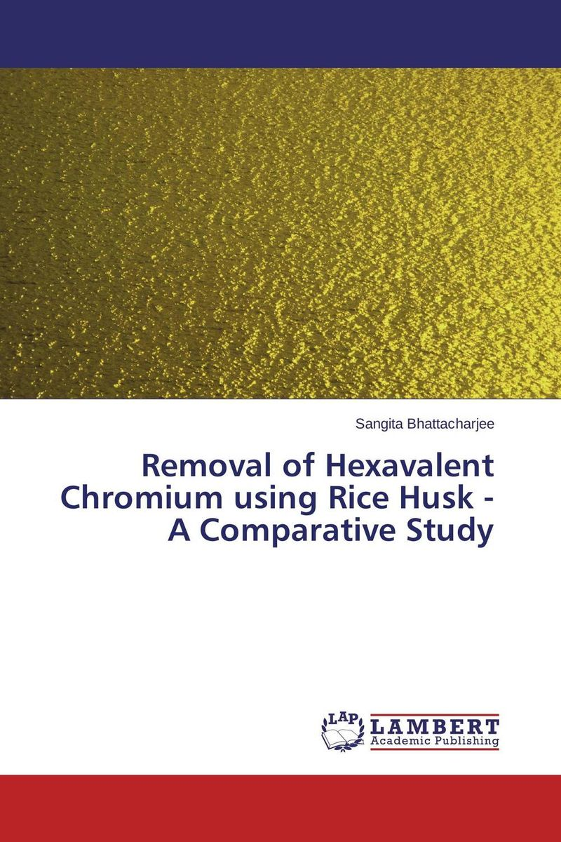 Removal of Hexavalent Chromium using Rice Husk - A Comparative Study husk