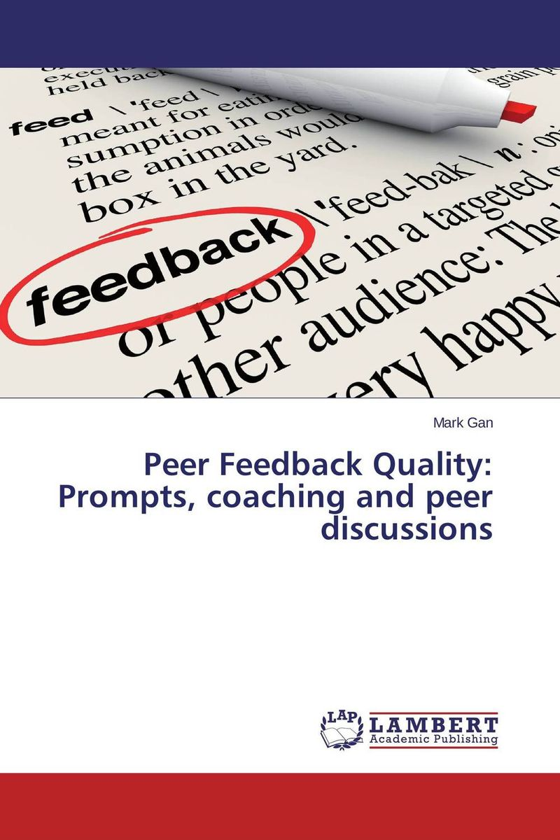 Peer Feedback Quality:  Prompts, coaching and peer discussions e peer response activities for l2 writing revision