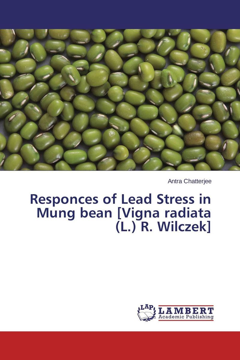 Responces of Lead Stress in Mung bean [Vigna radiata (L.) R. Wilczek] mohd mazid and taqi ahmed khan interaction between auxin and vigna radiata l under cadmium stress