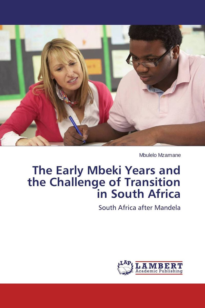 The Early Mbeki Years and the Challenge of Transition in South Africa south african mnes in africa