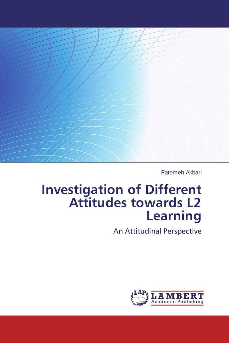 Investigation of Different Attitudes towards L2 Learning oliver goldsmith an enquiry into the present state of polite learning in europe