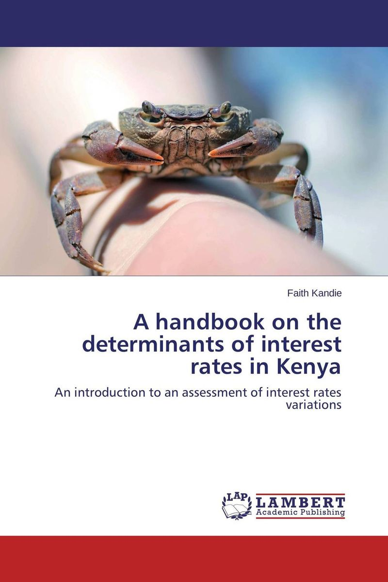 A handbook on the determinants of interest rates in Kenya