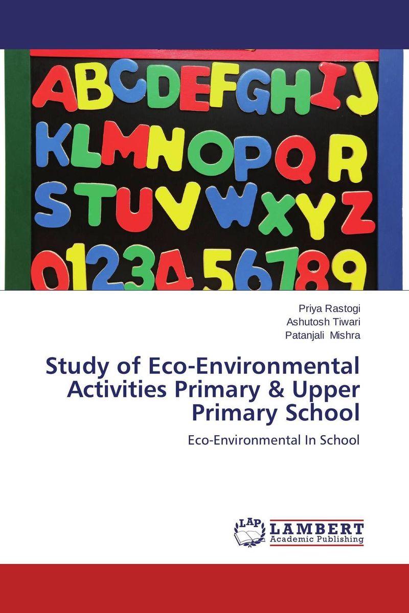 Study of Eco-Environmental Activities Primary & Upper Primary School